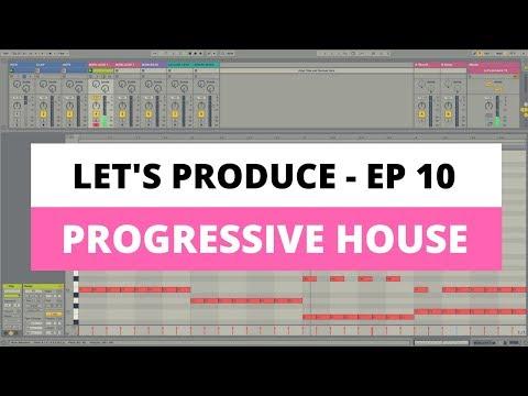 Let's produce - Episode 10: Progressive House Ableton Live Tutorial