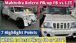 Mahindra Bolero Pik-up FB vs Mahindra Bolero Pik-up 1.3T | 7 Highlight Comparison Points