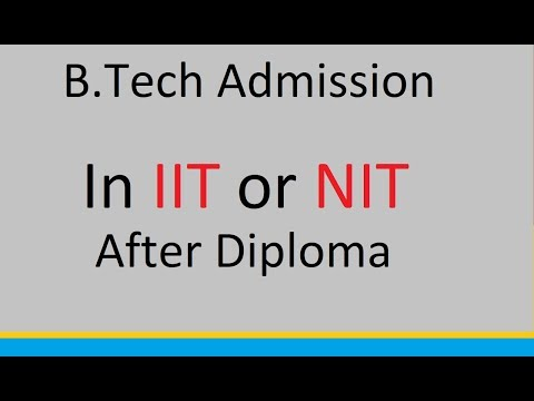 Can I Get Admission in NIT or IIT for B.Tech After Completing Diploma in Engineering