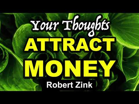 Your Thoughts Attract Money, Wealth, Abundance, and Prosperity