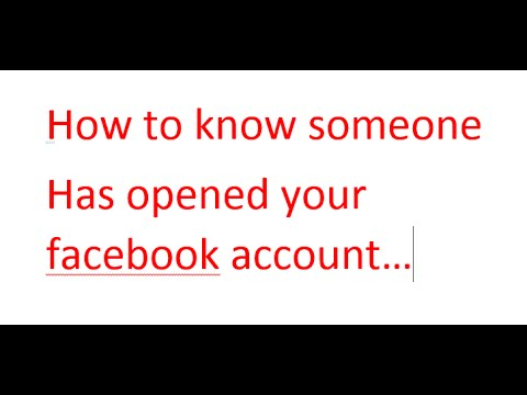 How to know someone has opened your facebook account /////