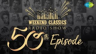 Weekend Classics - 50th Episode | Top songs from 50s, 60s, 70s, 80s, 90s & early 2000 | RJ Ruchi