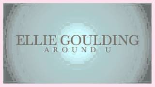 Ellie Goulding - Around U (snippet)