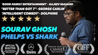 Phelps v/s Shark | Stand up Comedy by Sourav Ghosh