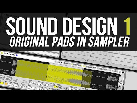 Sound Design 1: Original pads with Ableton Sampler