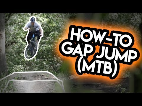 HOW TO: RIDE A GAP JUMP (MTB)