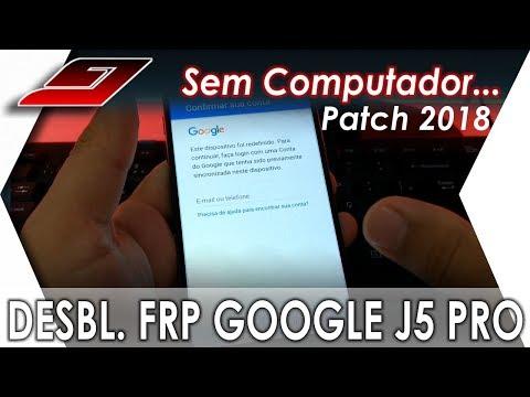 Desbloqueio Google FRP Samsung J5 PRO patch 2018 (SEM COMPUTADOR) | Guajenet