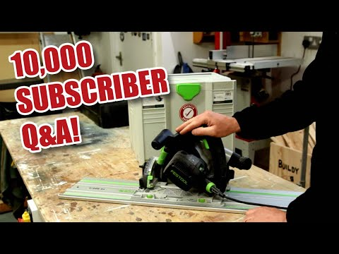 10,000 SUBSCRIBER SPECIAL! Q&A, Festool TS55, lots of updates, LONG video! [115]