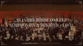 35 Jahre Bhse Onkelz  Symphonien  Sonaten Live
