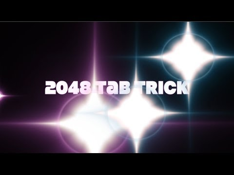 2048 Game New Tabs Trick 2014 - To Make Highest Scores - Cheats For World High Score Tips & Tricks