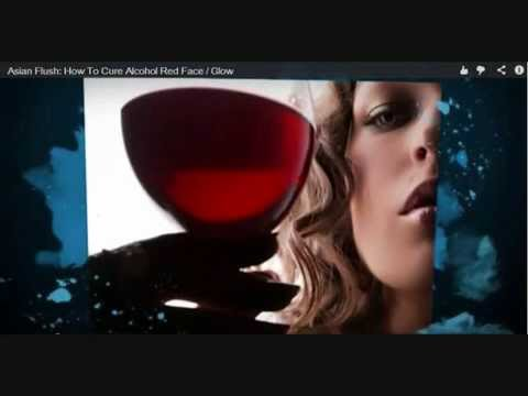 Asian flush how to cure Alcohol Red Face Glow