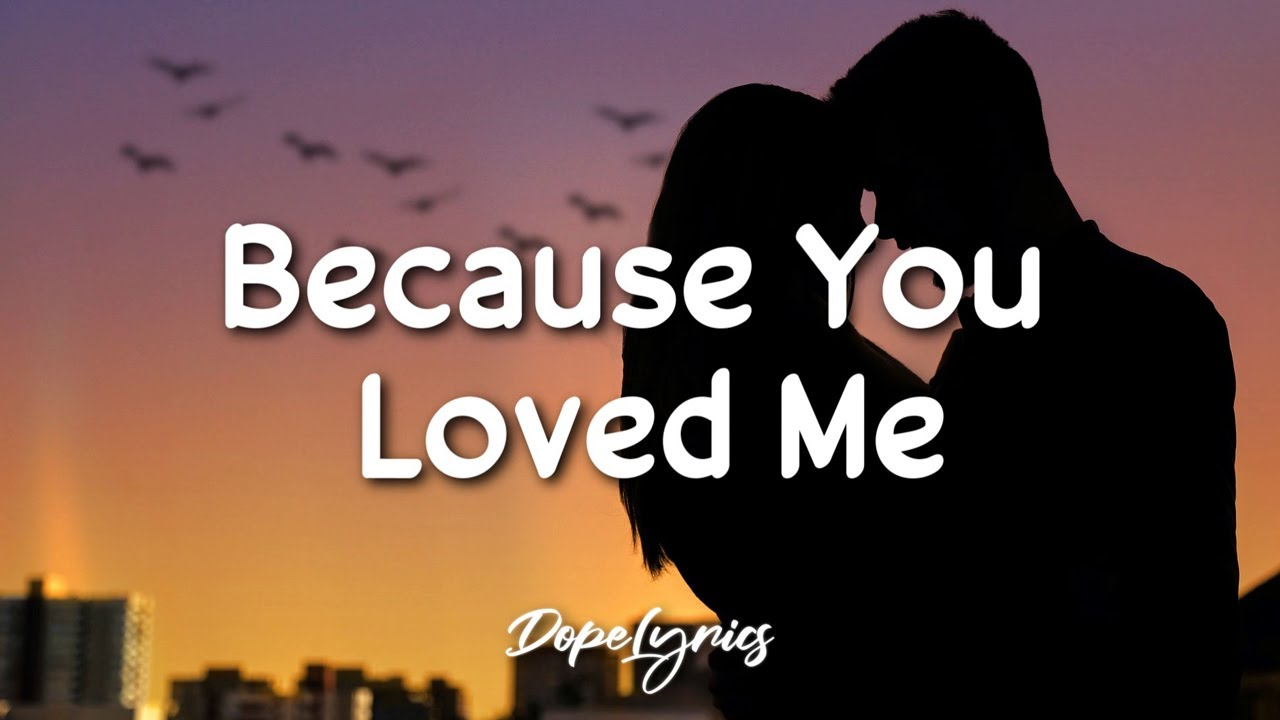 Because You Loved Me - Céline Dion (Lyrics) 🎵