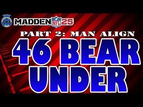 Madden 25 | 46 Bear Under [Part 2] Man Align Scheme
