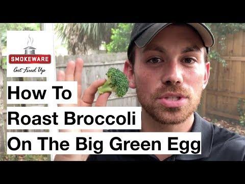 How To Make Roasted Broccoli On The Big Green Egg