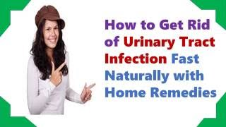 Natural Home Remedies For Uti How To Cure And Get Rid Of A Uti Fast N