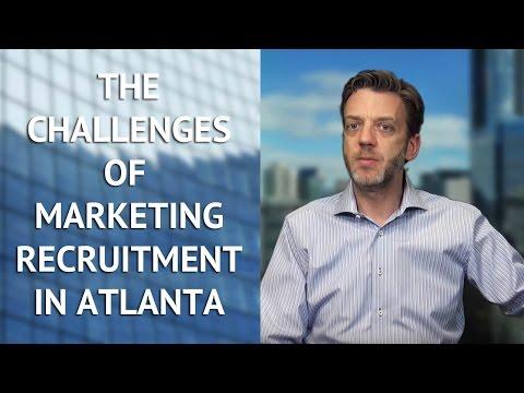 Atlanta Marketing Recruiters Explain the Challenges of Recruitment in Atlanta
