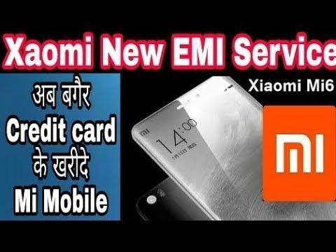 Xaomi New EMI Service | अब बगैर Credit card के खरीदे Mi Mobile