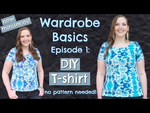 DIY Easy T-shirt (No Pattern!) | How to Sew Clothes Without a Pattern | Wardrobe Basics Ep. 1