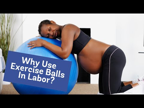 Why use Exercise Birth Balls during Labor