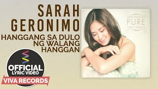 Sarah Geronimo — Hanggang Sa Dulo Ng Walang Hanggan [Official Lyric Video]