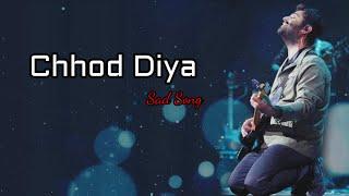 Chhod Diya (Lyrics) - Arijit Singh, Kanika Kapoor | Baazaar