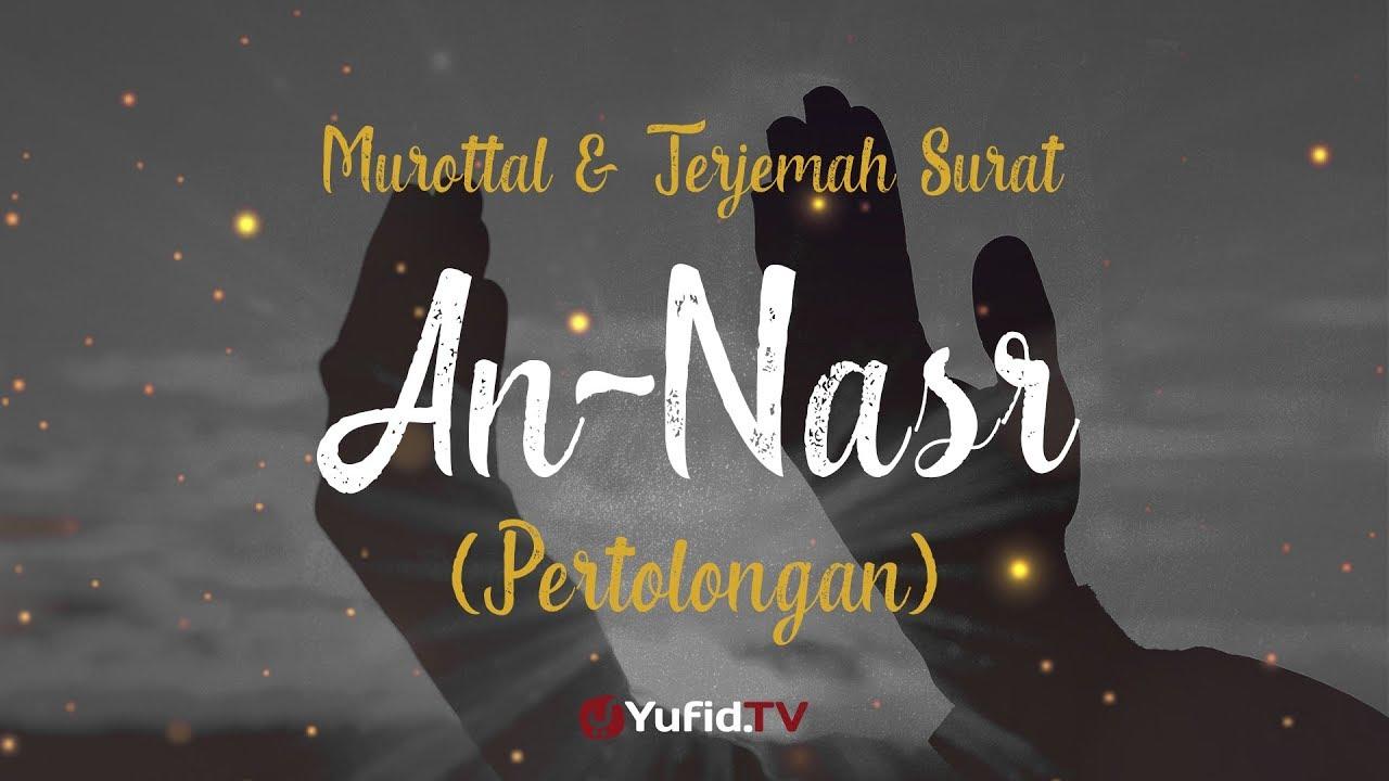 Murottal AlQuran Merdu: Surat An - Nasr - Murottal AlQuran dan Terjemahannya - Ustadz Azza Makhsyari