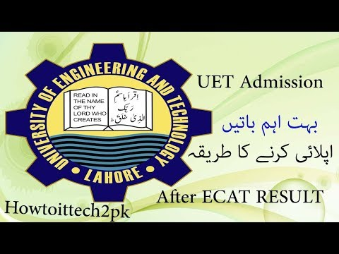 How To Apply For Admission In UET After ECAT Result