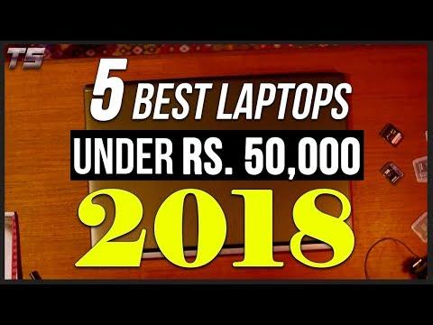 Top 5 Best Laptops Under Rs 50,000 (2018) | Best Gaming Laptops 2018 (Incl.) #BestLaptops2018 Vid1