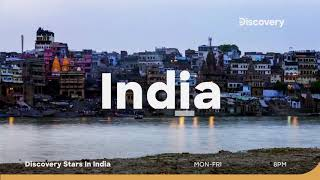 In the land of a billion mysteries   Discovery Stars in India   Mon-Fri 8 PM   Promo