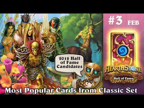 2018 Hall of Fame Candidates + More Popular Meta Cards from Classic Hearthstone  Set #3 (DEC - FEB)