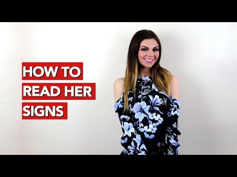 How to Read Her Signs?