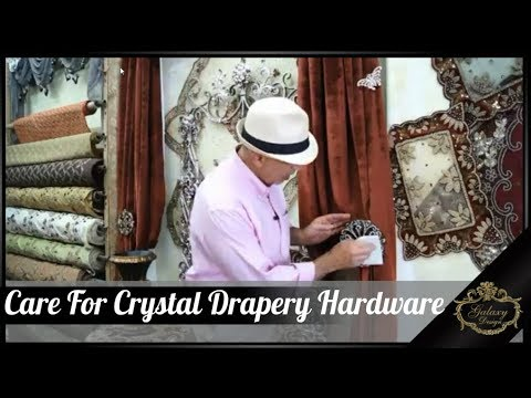 How To Keep Your Crystal Drapery Hardware Dazzling! | Galaxy Design Video #177