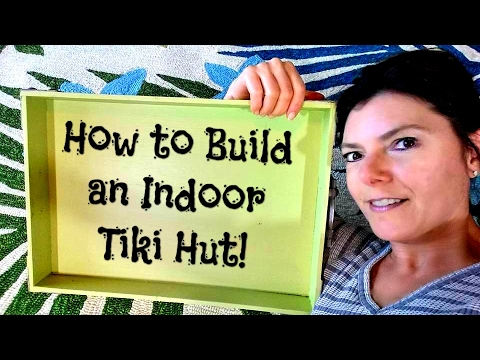 How To Build an Indoor Tiki Hut!