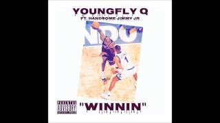 YoungFlyQ - WINNIN Ft. Handsome Jimmy Jr
