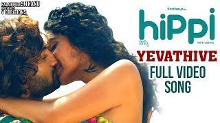 Yevathive Full Video Song 4K | Hippi 2019 Telugu Movie Songs | Karthikeya | Digangana | Karthik