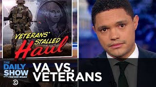 The V.A. Is Screwing Over Veterans | The Daily Show
