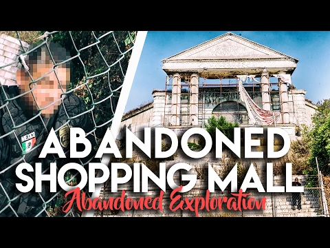 (WE GOT CAUGHT) EXPLORING AN ABANDONED MALL IN MEXICO