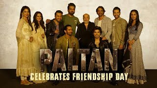 Paltan | Friendship Day | Jackie Shroff, Arjun Rampal, Sonu Sood | J P Dutta Film | 7 Sep