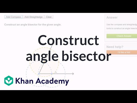 Constructing an angle bisector using a compass and straightedge | Geometry | Khan Academy