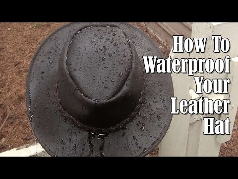 How To Waterproof Your Leather Hat