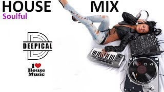 New Soulful House Music  - Best Dance Mix 2017