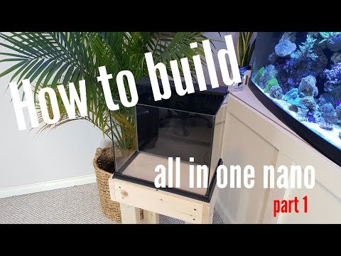 DIY All in one Nano Tank Part 1- How to build a Cheap DIY All in one Nano aquarium!