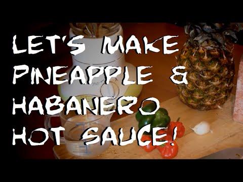 Homemade Pineapple & Habanero Hot Sauce!