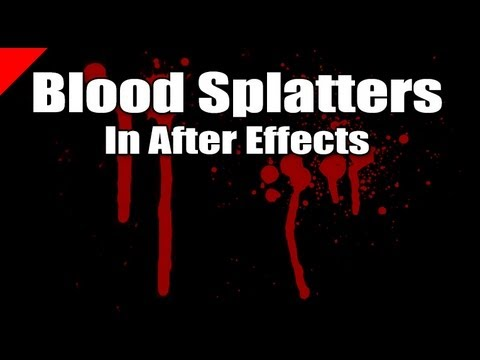 Create Realistic Blood Splatters in After Effects