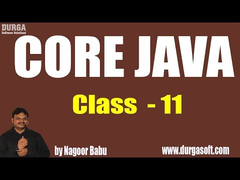 Learn Core Java Programming Tutorial Online Training by Nagoor Babu Sir On 14-06-2018