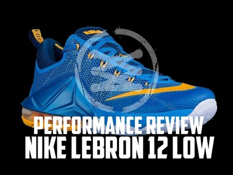 Nike LeBron 12 Low Performance Review 9eb586600