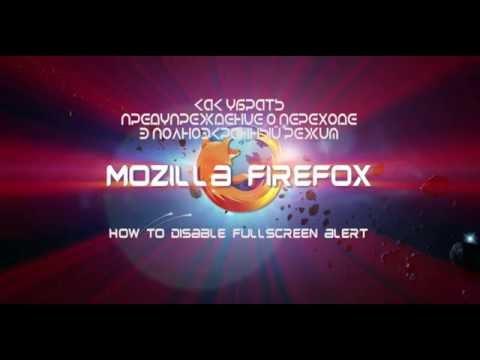 How to disable Mozilla Firefox fullscreen alert.