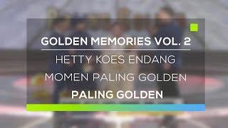 Golden Memories Vol. 2 Paling Golden : Kategori Momen Paling Golden - Hetty Koes Endang