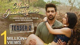 Main Jaandiyaan | Teaser 2 | Neha Bhasin | Sanaya Irani, Arjit Taneja | Meet Bros