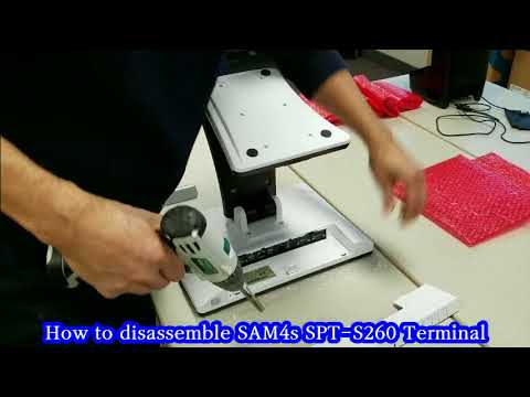 How to disassemble SAM4s SPT-S260/SAP6600 Terminal